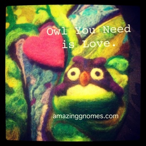 felted with love for love is  what we need.